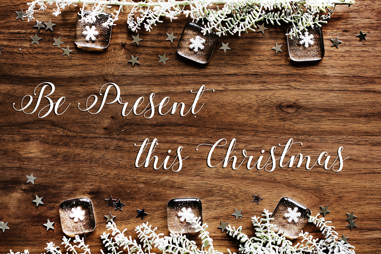 Be Present This Christmas